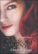 Firelight. Chica de fuego - Firelight