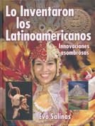 Lo inventaron los latinoamericanos - Latin Americans Thought of It