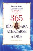 365 días para acercarse a Dios - 365 Days to Get Closer to God