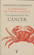 El emperador de todos los males - The Emperor of All Maladies: A Biography of Cancer