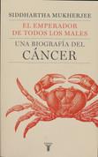 El emperador de todos los males - The Emperor of All Maladies: A Biography of Cancer