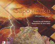 Sapo y Yuku - Frog and Yuku: A Yaqui Tale