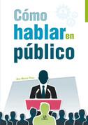 Cómo hablar en público - How to Talk in Public