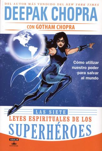 Las siete leyes espirituales de los superhéroes - The 7 Spiritual Laws of Superheroes