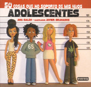 50 cosas que no soporto de mis hijos adolescentes - 50 Things I Can't Stand about My Teenage Kids