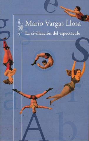La civilización del espectáculo - The Civilization of Entertainment