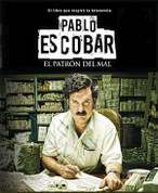 Pablo Escobar. el patrón del mal - Pablo Escobar, Drug Lord