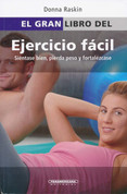 El gran libro del ejercicio facil - The Everything Easy Fitness Book