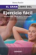 El gran libro del ejercicio facil - The Everything Easy Fitness Book