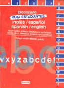 Diccionario para estudiantes inglés/español Spanish/English - Spanish English/English Spanish Dictionary