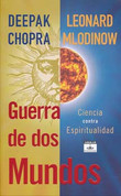 Guerra de dos mundos - War of the Worldviews: Science vs. Spirituality