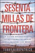Sesenta millas de frontera - Sixty Miles of Border