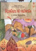 Rustam el valiente y otras historias - Rustam the Brave and Other Stories