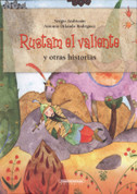 Rustam el valiente y otras historias - Rustam the Brave and Other Stories