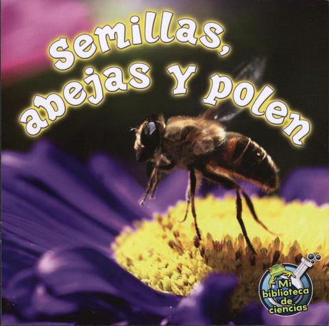 Semillas, abejas y polén - Seeds, Bees, and Pollen