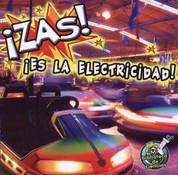 ¡Zas! ¡Es la electricidad! - Zap! It's Electricity