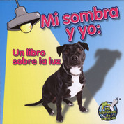 Mi sombra y yo - Me and My Shadow: A Book About Light