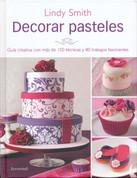 Decorar pasteles - The Contemporary Cake Decorating Bible