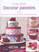 Decorar pasteles - The Contemporary Cake Decorating Bible