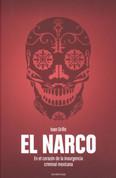 El Narco - El Narco. The Bloody Rise of Mexican Drug Cartels