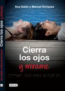 Cierra los ojos y mírame - Close Your Eyes and Look at Me