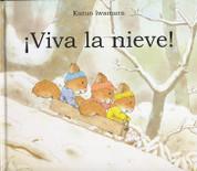 ¡Viva la nieve! - Hooray for Snow!