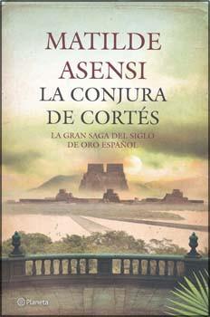 La conjura de Cortés - The Cortes Conspiracy