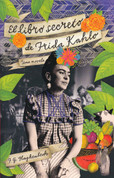 El libro secreto de Frida Kahlo - The Secret Book of Frida Kahlo