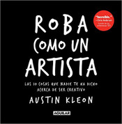 Roba como un artista - Steal Like an Artist