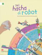 Del hacha al robot - From the Axe to the Robot