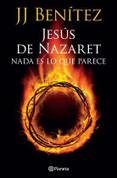Jesús de Nazaret - Jesus of Nazareth: Nothing Like He Seems