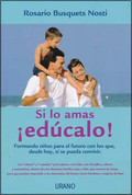 Si lo amas ¡edúcalo! - If You Love Him, Educate Him!