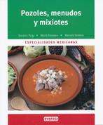 Pozoles, menudos y mixiotes - Mexican Stews and Soups