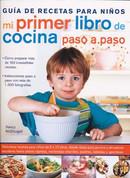 Mi primer libro de cocina paso a paso - Kid's First Cookbook