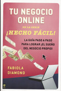 Tu negocio online ¡hecho fácil! - Your Online Business Made Easy