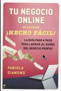 Tu negocio online ¡hecho fácil! - Your Online Business Made Easy