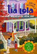 De como tía Lola terminó empezando otra vez - How Tia Lola Ended Up Starting Over