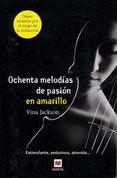 Ochenta melodías de pasión en amarillo - Eighty Days Yellow