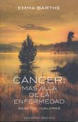 Cáncer: Más allá de la enfermedad - Cancer: Beyond the Disease