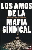 Los amos de la mafia sindical - The Lords of the Mafia Union
