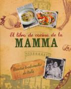 El libro de cocina de la mamma - Mamma's Italian Cookbook