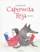 Lo que no vio Caperucita Roja - What Little Red Riding Hood Didn't See