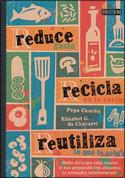 Reduce, recicla, reutiliza - Reduce, Recycle, Reuse