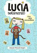 Lucía Solamente: Una idea maravillosa - Just Grace