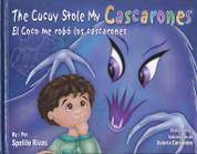 The Cucuy Stole My Cascarones/El Coco me robó los cascarones