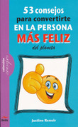 53 consejos para convertirse en la persona más feliz del planeta - 53 Tips for Becoming the World's Happiest Person