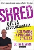 Shred: La dieta revolucionaria - Shred: The Revolutionary Diet