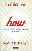 How:  Por qué cómo hacemos las cosas significa tanto - How: Why How We Do Anything Means Everything