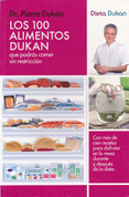 Los 100 alimentos Dukan - The Dukan Diet: 100 Eat as Much as You Want Foods