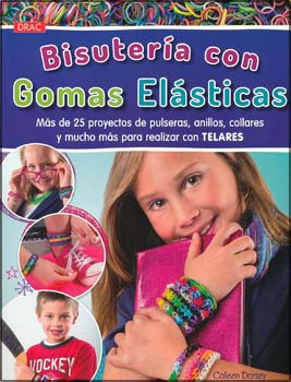 Bisutería con las gomas elásticas - Totally Awesome Rubber Band Jewelry